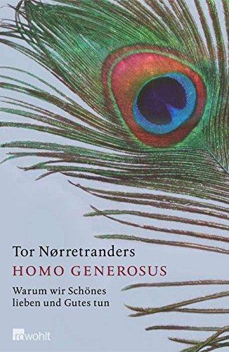Homo Generosus. Warum wir Schönes lieben und Gutes tun. Aus dem Dänischen von Kerstin Hartmann-Butt. - Nörretranders, Tor