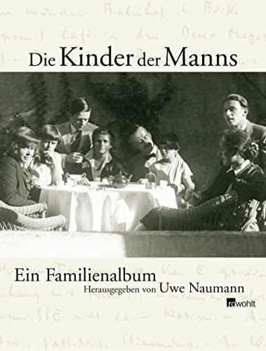 Die Kinder der Manns : ein Familienalbum ; mit Tondokument auf CD: Thomas-Mann-Parodie von Erika Mann. hrsg. von Uwe Naumann in Zusammenarbeit mit Astrid Roffmann - Naumann, Uwe (Mitwirkender) und Astrid (Mitwirkender) Roffmann