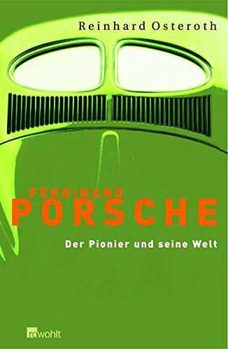 9783498050368: Ferdinand Porsche. Der Pionier und seine Welt