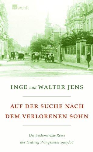 9783498053048: Auf der Suche nach dem verlorenen Sohn: Die Südamerika - Reise der Hedwig Pringsheim 1907/08