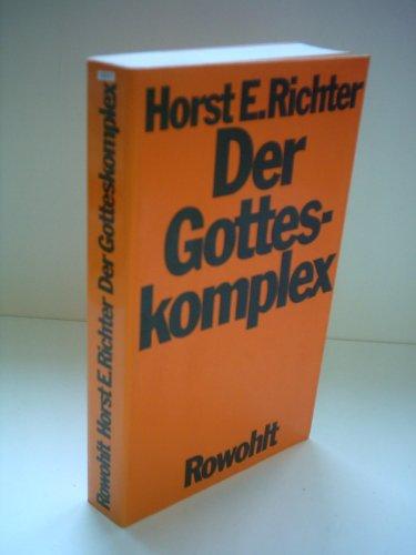 9783498056872: Der Gotteskomplex: Die Geburt und die Krise des Glaubens an die Allmacht des Menschen (German Edition)