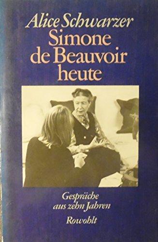 Simone de Beauvoir heute : Gespräche aus zehn Jahren, 1971-1982 - signiert - Schwarzer, Alice
