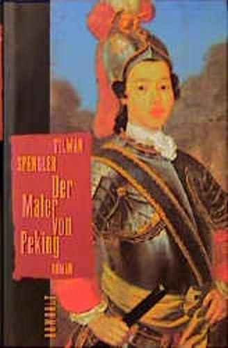 Der Maler von Peking: Roman (German Edition): Tilman Spengler