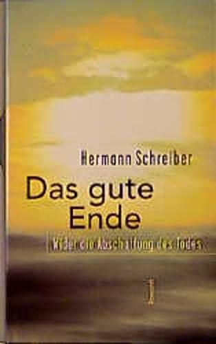9783498063016: Das gute Ende : Wider die Abschaffung des Todes