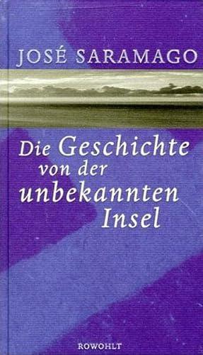 Die Geschichte von der unbekannten Insel: Saramago, Jose