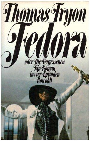 Fedora oder Die Vergessenen Ein Roman in vierEpisoden: Tryon, Thomas: