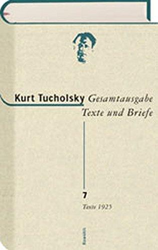 Gesamtausgabe 7. Texte 1925: Kurt Tucholsky