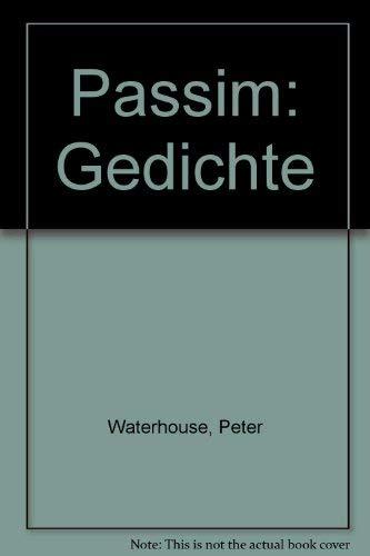 Passim. Gedichte.: Waterhouse, Peter:
