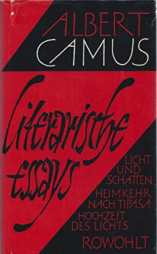 Literarische Essays. [Licht und Schatten / Hochzeit: Camus, Albert: