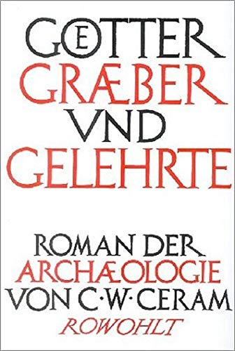 9783498090647: G�tter, Gr�ber und Gelehrte. Sonderausgabe: Roman der Arch�ologie