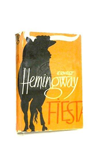 Fiesta: Hemingway, Ernest: