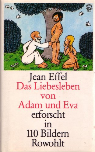 Das Liebesleben von Adam und Eva, erforscht: Jean Effel
