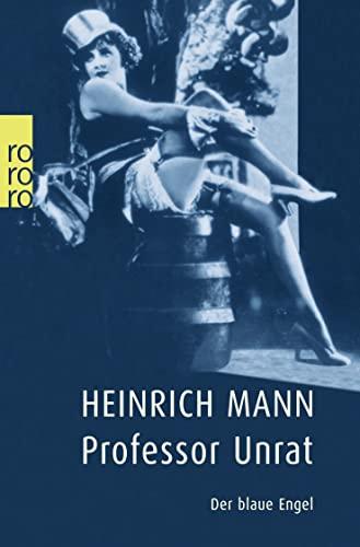 Professor Unrat oder das Ende eines Tyrannen. Roman. Gesammelte Romane und Novellen Bd.6. - Mann, Heinrich