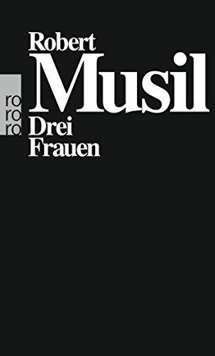 Drei Frauen - Robert, Musil