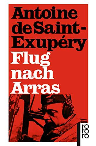 Flug nach Arras: Antoine de Saint-Exupery
