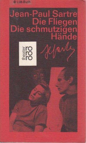 Die Fliegen; Die schmutzigen Hände : Zwei: Sartre, Jean-Paul
