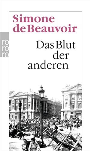 Das Blut der anderen : Roman [Aus d. Franz. übertr. von Klaudia Rheinhold] / Rororo , 545 - Beauvoir, Simone de