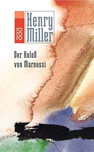 Koloß von Maroussi, Der Eine Reise nach Griechenland - Miller,Henry;
