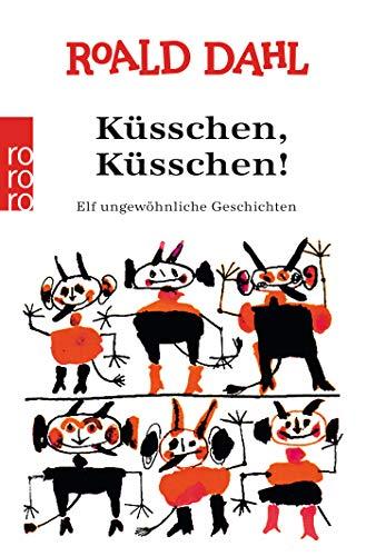 Küßchen, Küßchen (alte Ausgabe): Dahl, Roald
