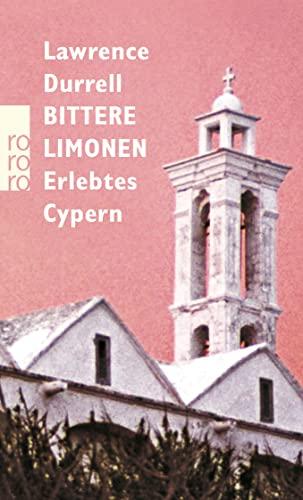 Bittere Limonen: Erlebtes Cypern - Durrell, Lawrence
