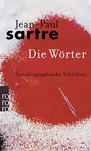 Die Wörter; Mit einer Nachbemerkung von Hans: Sartre,Jean-Paul