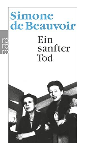 Ein sanfter Tod: Beauvoir, Simone de