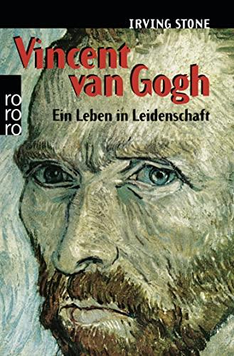Vincent van Gogh. Ein Leben in Leidenschaft. (3499110997) by Irving Stone
