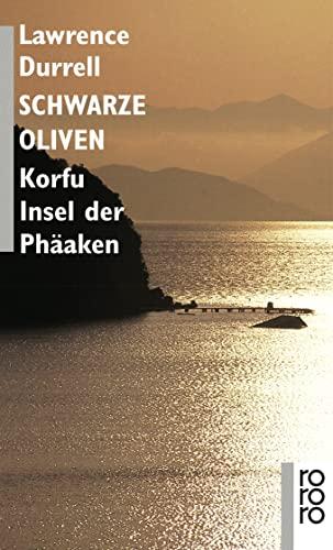 Schwarze Oliven : Korfu - Insel d. Phäaken / Lawrence Durrell. [Aus d. Engl. übertr. von Peter Bernbach in Zsarb. mit Herbert Zand] / rororo ; 1102 - Durrell, Lawrence