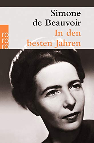 In den besten Jahren: Beauvoir, Simone de