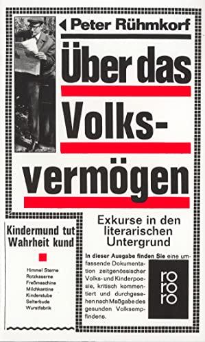 Über das Volksvermögen : Exkurse in d. literar. Untergrund. - Rühmkorf, Peter