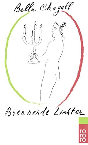 Brennende Lichter. Übers. ins Dt. von Lia Bernstein u. Theodora von der Mühll - Chagall, Bella (Verfasser)