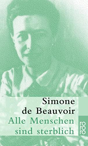 Alle Menschen sind sterblich: Beauvoir, Simone de