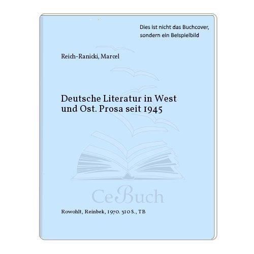 Deutsche Literatur in West und Ost. Prosa: Marcel Reich-Ranicki