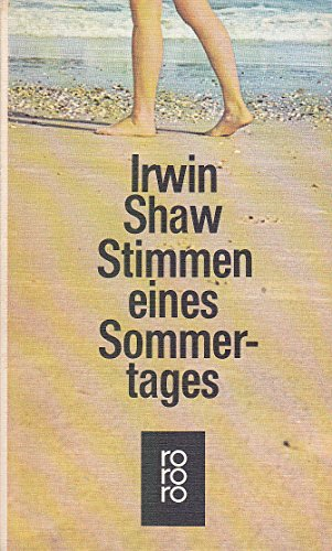 StimmenEinesSommertages (English title: VoicesOfASummerDay) [German original. the work of Irwin Shaw](Chinese Edition) (3499113481) by Irwin Shaw
