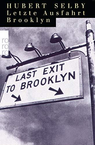 Letzte Ausfahrt Brooklyn / Hubert Selby. Aus d. Amerikan. übertr. von Kai Molvig - Selby, Hubert