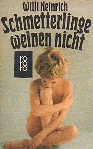 9783499115837: Schmetterlinge weinen nicht: Roman (German Edition)