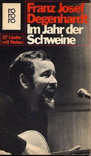 Im Jahr der Schweine: 27 Lieder mit: Franz Josef Degenhardt
