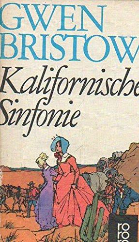 Kalifornische Sinfonie.: Gwen Bristow
