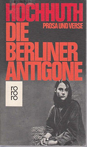 9783499118425: Die Berliner Antigone: Prosa u. Verse (German Edition)
