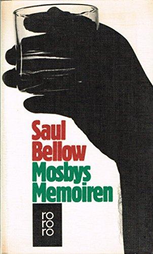 Mosbys Memoiren und andere Erzählungen. Aus d.: Bellow, Saul: