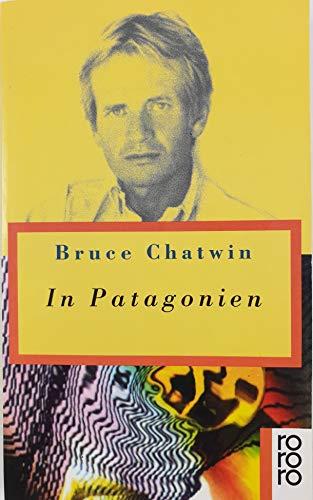 In Patagonien. Reise in ein fernes Land.: Bruce Chatwin