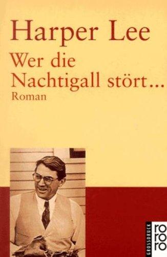 Wer die Nachtigall stört.: Das Buch zum Film. Roman (rororo / Rowohlts Rotations Romane) - Harper Lee