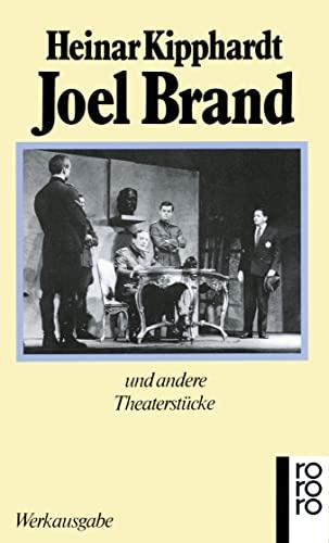 Joel Brand: Und andere Theaterstu?cke (Gesammelte Werke: Kipphardt, Heinar