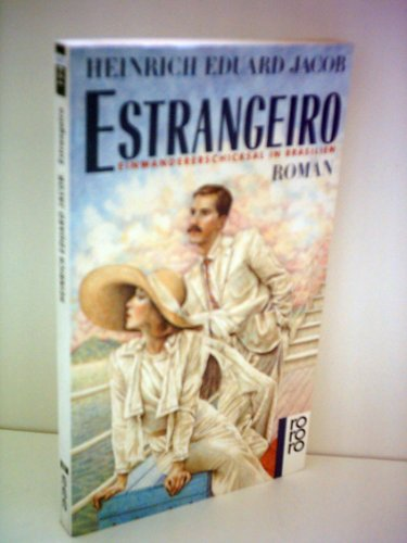 Estrangeiro. Einwandererschicksal in Brasilien.: Eduard Jacob, Heinrich: