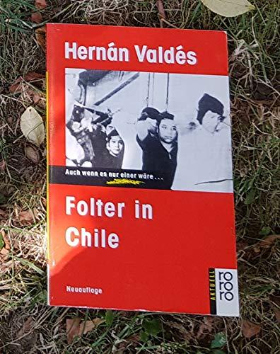 9783499123474: Folter in Chile. Auch wenn es nur einer wäre...