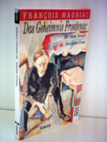 Das Geheimnis Frontenac - Roman; Mit einem: Mauriac,Francois