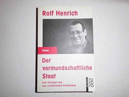 9783499125362: Der vormundschaftliche Staat: Vom Versagen des real existierenden Sozialismus (Rororo aktuell Essay) (German Edition)