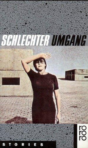 9783499125416: Schlechter Umgang. Stories