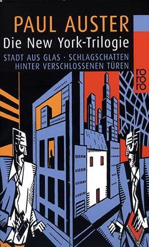9783499125485: Die New York-Trilogie: Stadt aus Glas/Schlagschatten/Hinter verschlossenen Türen