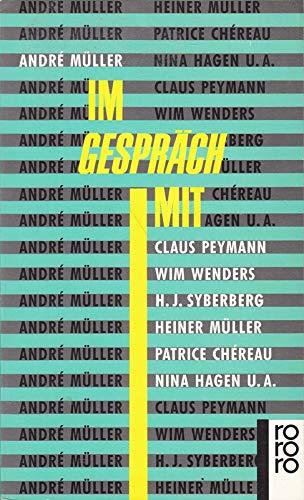 9783499125898: Im Gespräch mit Claus Peymann, Wim Wenders, Hans-Jürgen Syberberg, Heiner Müller, Patrice Chéreau, Nina Hagen u.a